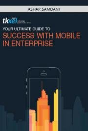 Your Ultimate Guide to Success with Mobile in Enterprise