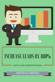 Increase your Leads by 100% with 23 Lead Generation Ideas