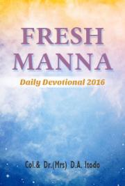 Fresh Manna Daily Devotional 2016