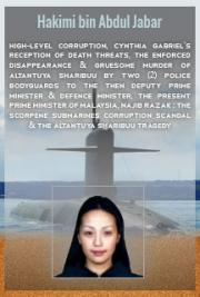 High-Level Corruption, Cynthia Gabriel's Reception of Death Threats, the Enforced Disappearance & Gruesome Murder of Al