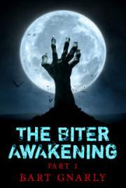 The Biter Awakening Part 1
