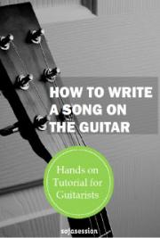 How to Write a Song on the Guitar
