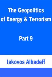 The Geopolitics of Energy & Terrorism Part 9
