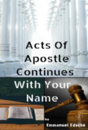 Acts of Apostle Continues with Your Name