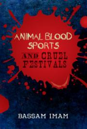 Animal Blood Sports and Cruel Festivals