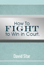How to Fight to Win in Court.