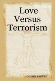 Love Versus Terrorism – Poems on Anti Terror , Peace , Love , Brotherhood – Part 1
