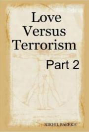 Love Versus Terrorism – Poems on Anti Terror , Peace , Love , Brotherhood – Part 2