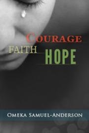 Courage,Faith,Hope