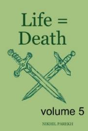 Life = Death - Volume 5 - Poems on Life , Death