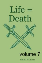 Life = Death - Volume 7 - Poems on Life , Death