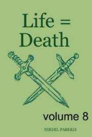 Life = Death - Volume 8 - Poems on Life , Death