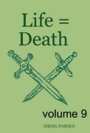 Life = Death - Volume 9 - Poems on Life , Death