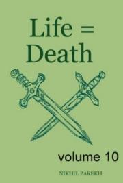 Life = Death - volume 10 - Poems on Life , Death