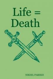 Life = Death - Volume 1 - Poems on Life , Death