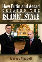 How Putin and Assad Created the Islamic State