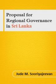 Proposal for Regional Governance  in  Sri Lanka