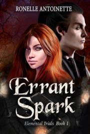 Errant Spark (Elemental Trials, Book 1)
