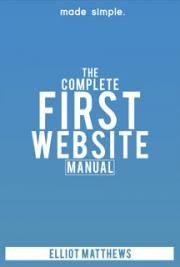 The Complete First Website Manual