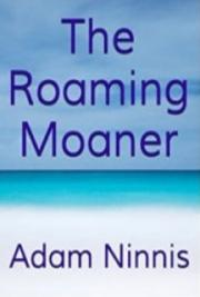 The Roaming Moaner