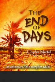 The End of Days, an Adventure/Love Story for Adults