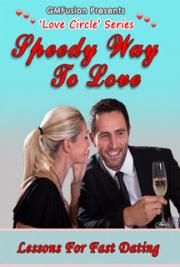 Love Circle Series - Vol 1 - Speedy Way To Love