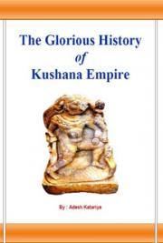 The Glorious History of Kushana Empire