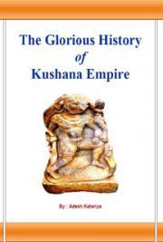 The Glorious History of Kushana Empire