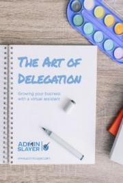 The Art of Delegation: Growing Your Business With a Virtual Assistant