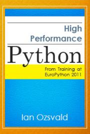 High Performance Python (from Training at EuroPython 2011)