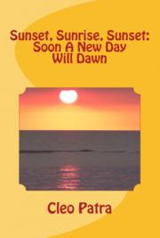 Sunset, Sunrise, Sunset: Soon a New Day Will Dawn