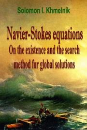 Navier-Stokes Equations: On the Existence and the Search Method for Global Solutions