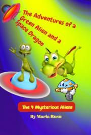 The Adventures of a Green Alien and a Space Dragon: The 4 Mysterious Aliens