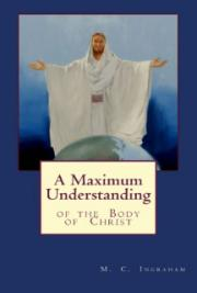 A Maximum Understanding of the Body of Christ