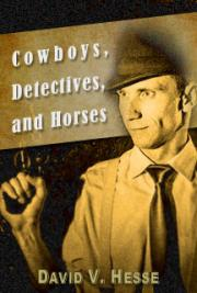 Cowboys, Detectives, And Horses
