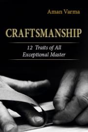 Craftsmanship - 12 Traits of All Exceptional Master