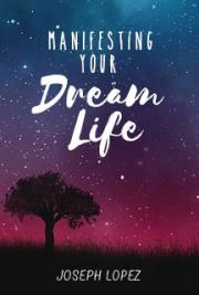 Manifesting Your Dream Life