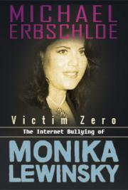 Victim Zero: The Internet Bullying of Monica Lewinsky