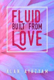 Fluid, Built from Love