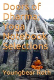 Doors of Dharma; Yoga Notebook Selections