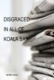 Disgraced in all of Koala Bay