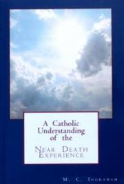 A Catholic Understanding of the Near Death Experience