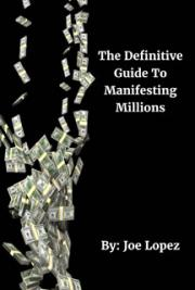 The Definitve Guide To Manifesting Millions