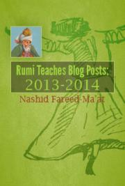 Rumi Teaches Blog Posts: 2013 - 2014