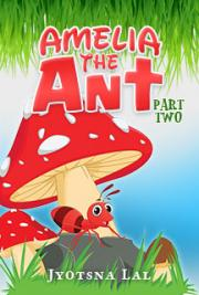 Amelia the Ant Part Two