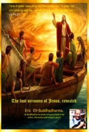 The Lost Sermons of Jesus, Revealed