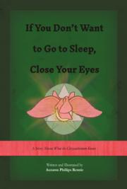 If You Don't Want to Go to Sleep, Close Your Eyes: A Story About What the Chrysanthemum Knows