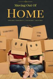 Moving Out Of Home: The Complete Guide