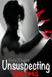Unsuspecting Secrets - Bound In Blood Trilogy Book 1