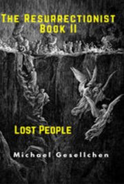 The Resurrectionist Book II: Lost People